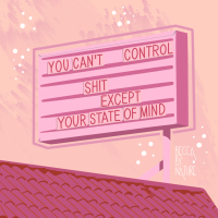 You Can't Control Shit Except Your State Of Mind