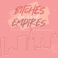 Bitches Build Empires
