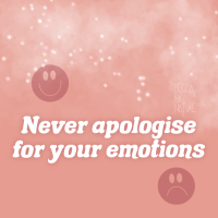 Stop Apologising For Your Emotions